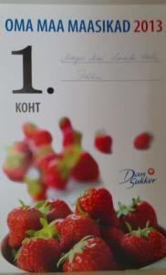 Esimene koht kuulus meie maasikatele :)